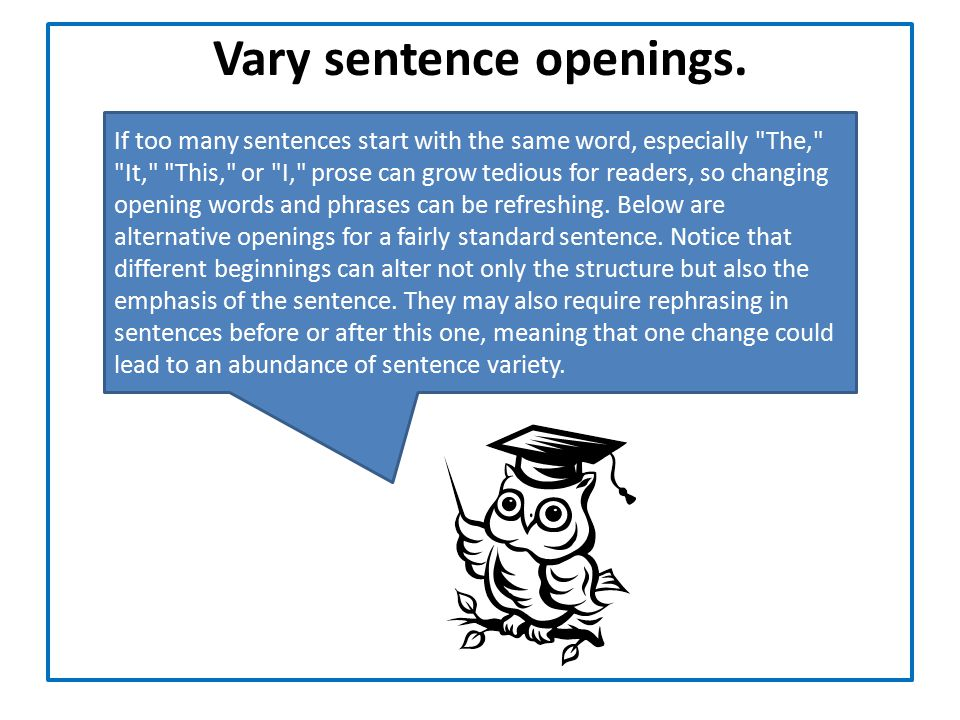 Vary sentence openings.