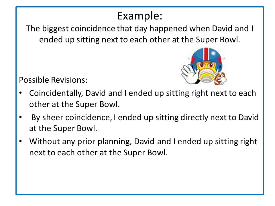 Possible Revisions: Coincidentally, David and I ended up sitting right next to each other at the Super Bowl.