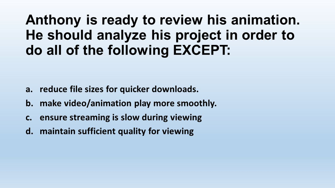 Anthony is ready to review his animation