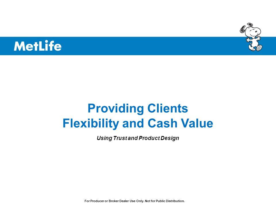 Providing Clients Flexibility and Cash Value