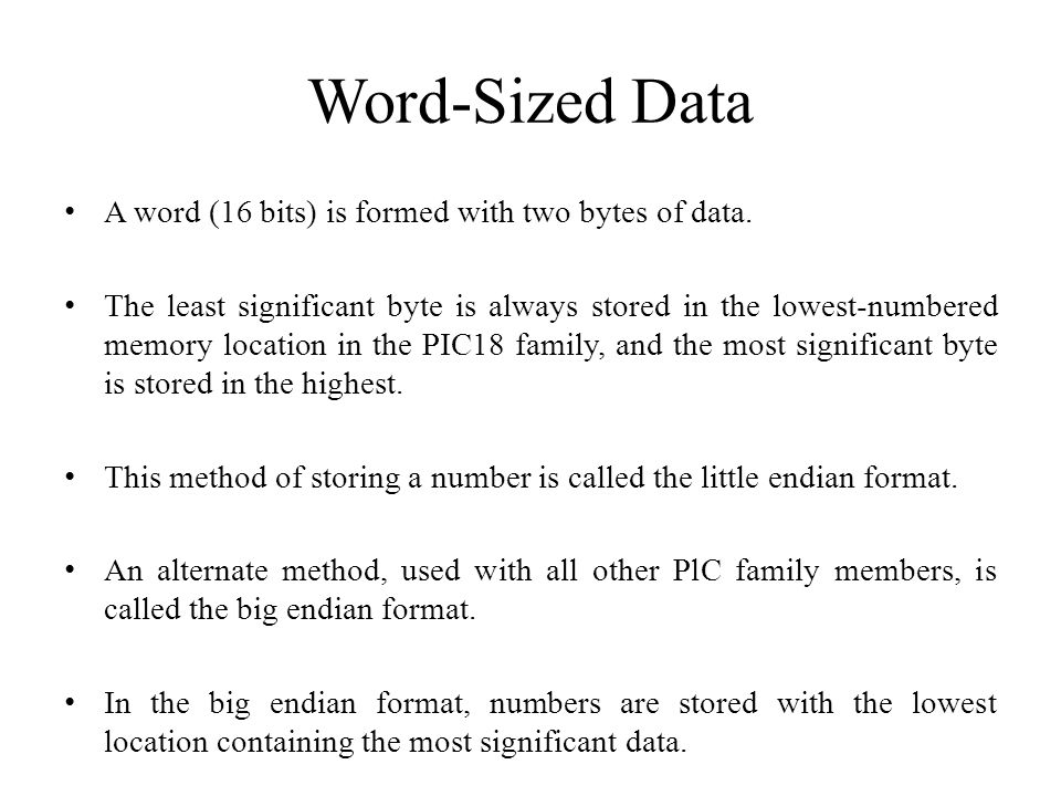 Word-Sized Data A word (16 bits) is formed with two bytes of data.