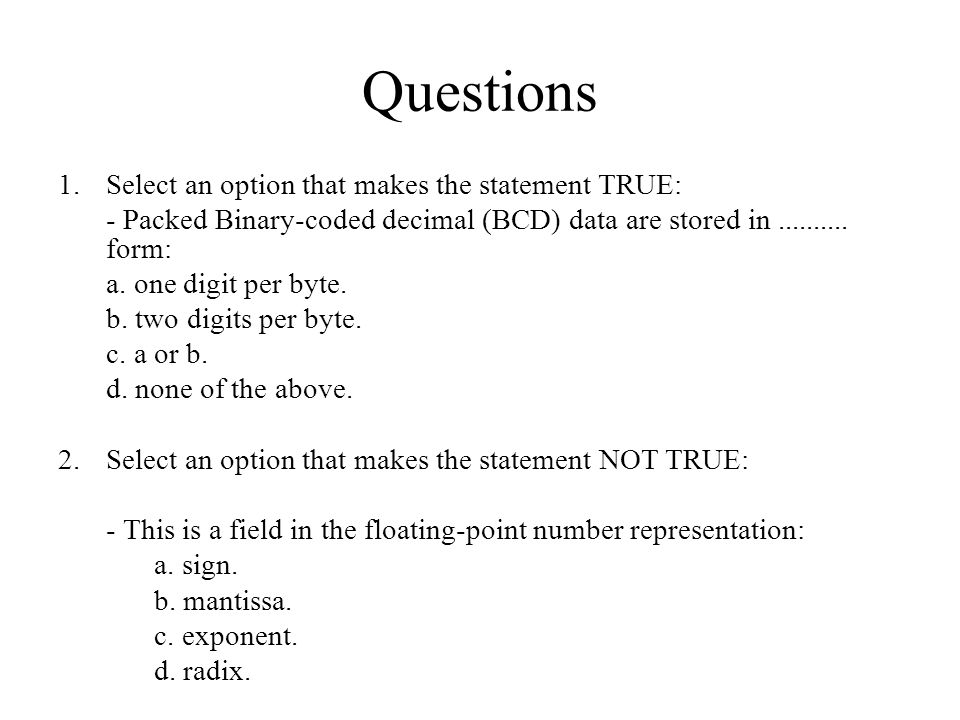 Questions Select an option that makes the statement TRUE: