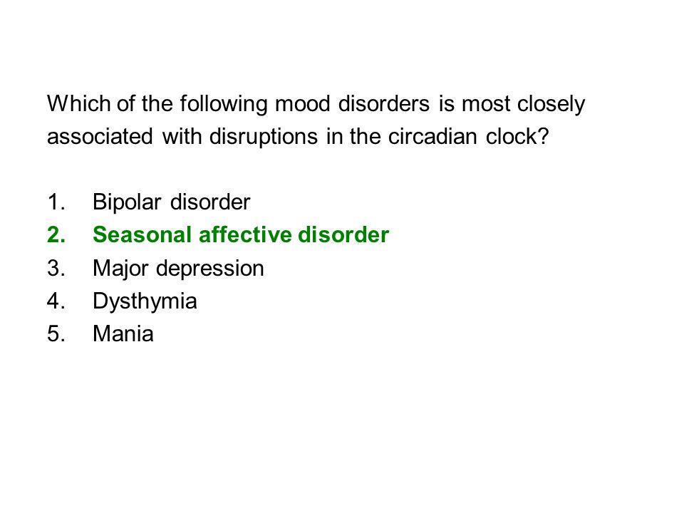 Which of the following mood disorders is most closely
