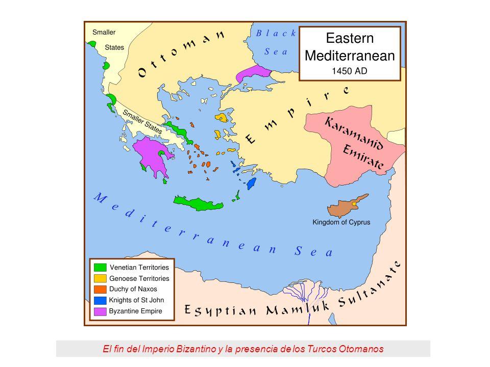 El fin del Imperio Bizantino y la presencia de los Turcos Otomanos