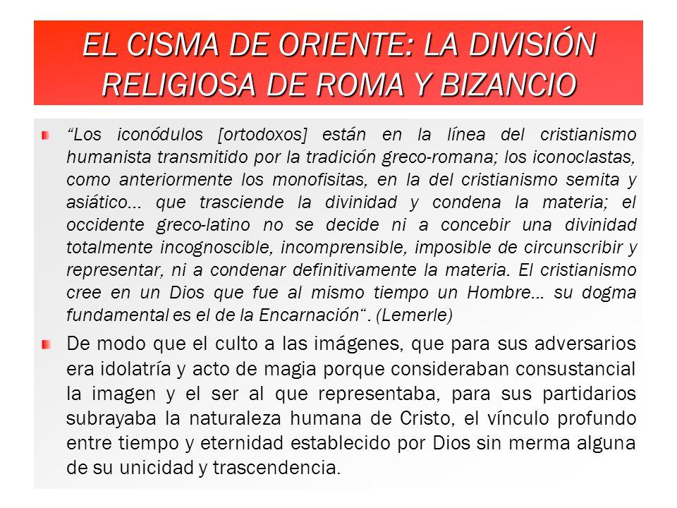EL CISMA DE ORIENTE: LA DIVISIÓN RELIGIOSA DE ROMA Y BIZANCIO