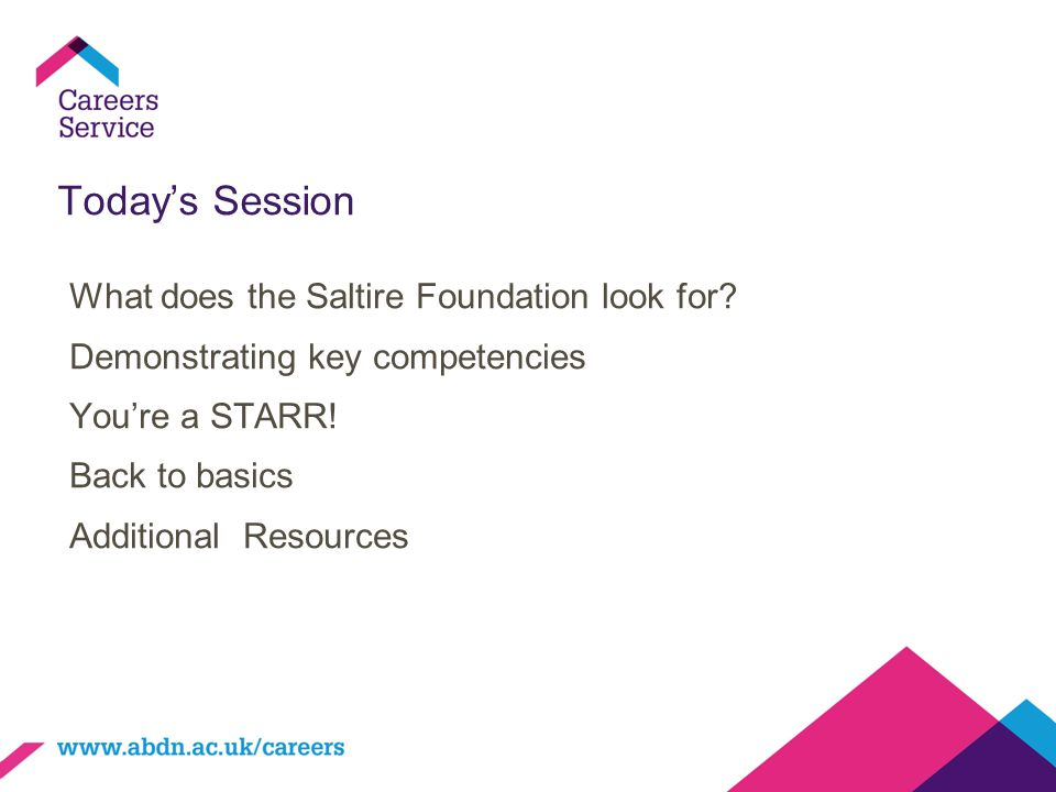Today's Session What does the Saltire Foundation look for