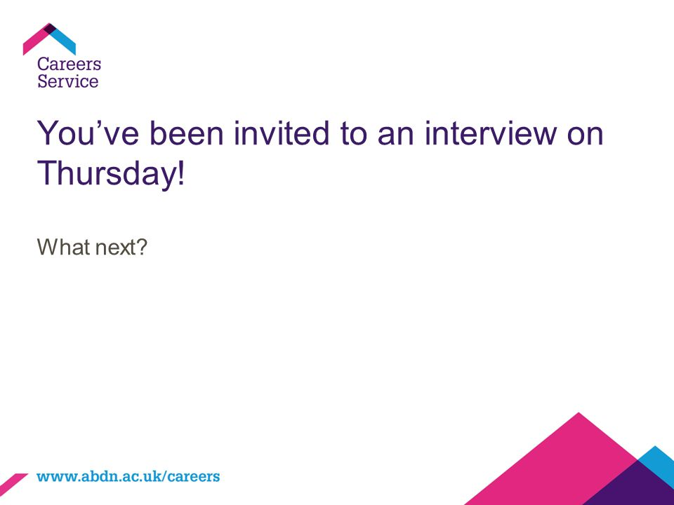 You've been invited to an interview on Thursday! What next