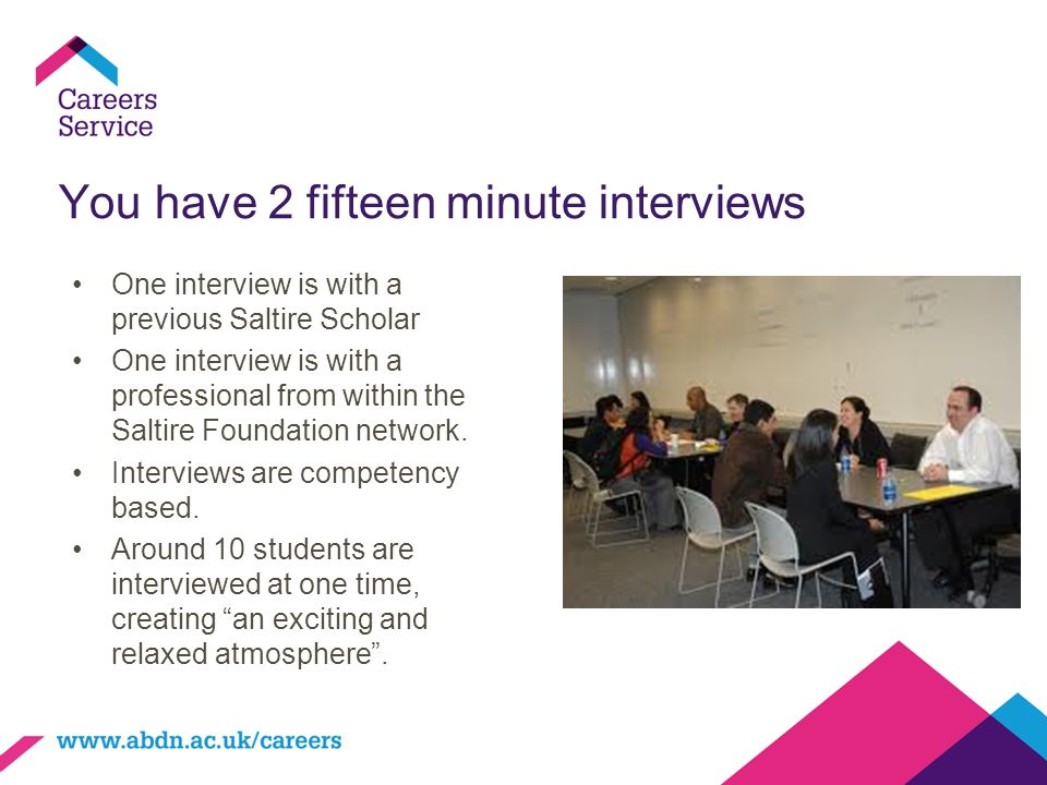You have 2 fifteen minute interviews