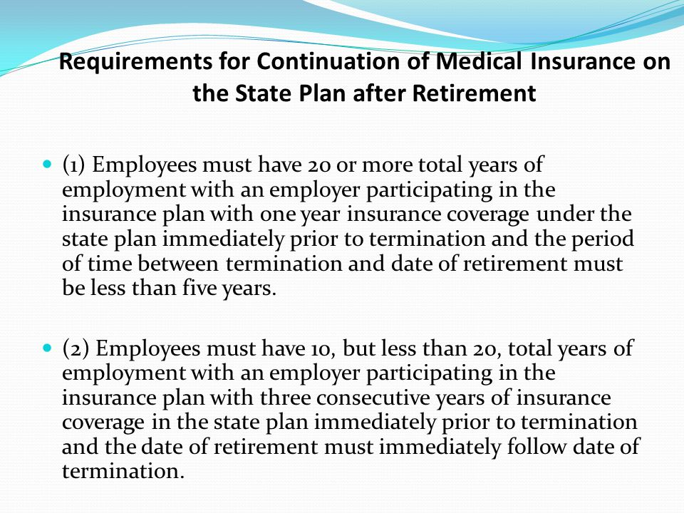Requirements for Continuation of Medical Insurance on the State Plan after Retirement