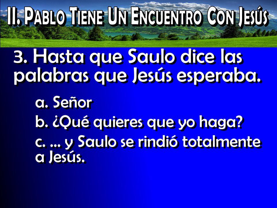 II. Pablo Tiene Un Encuentro Con Jesús