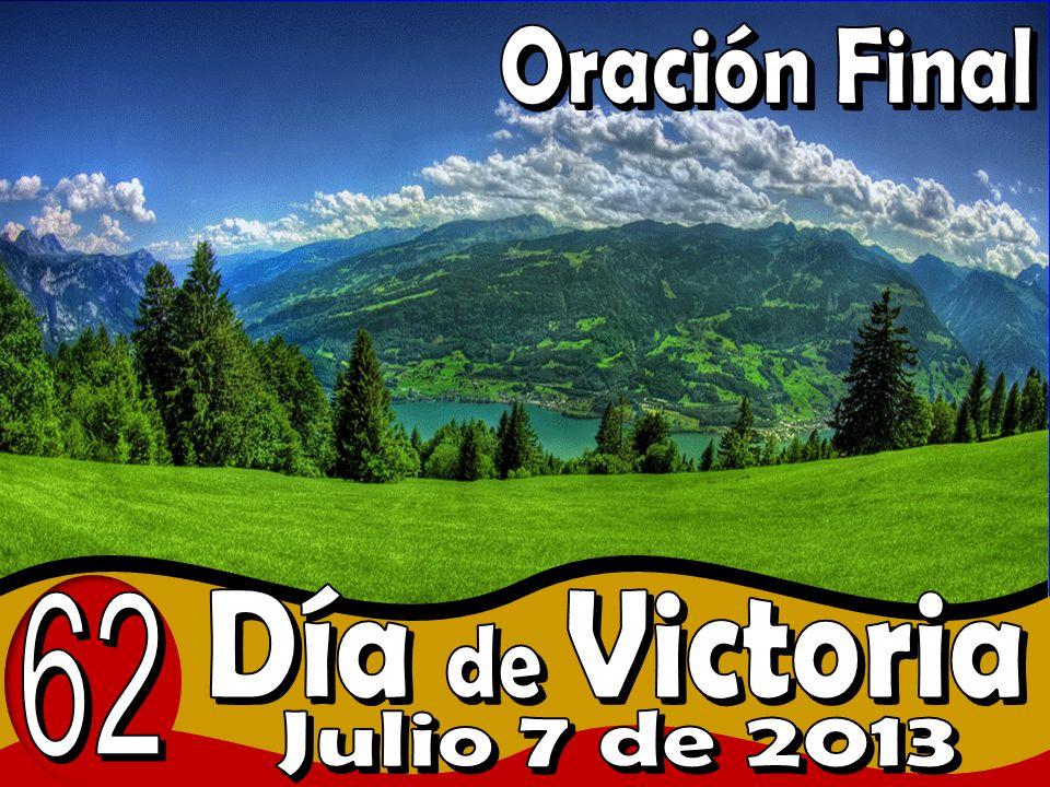 Oración Final 62 Día de Victoria Julio 7 de 2013