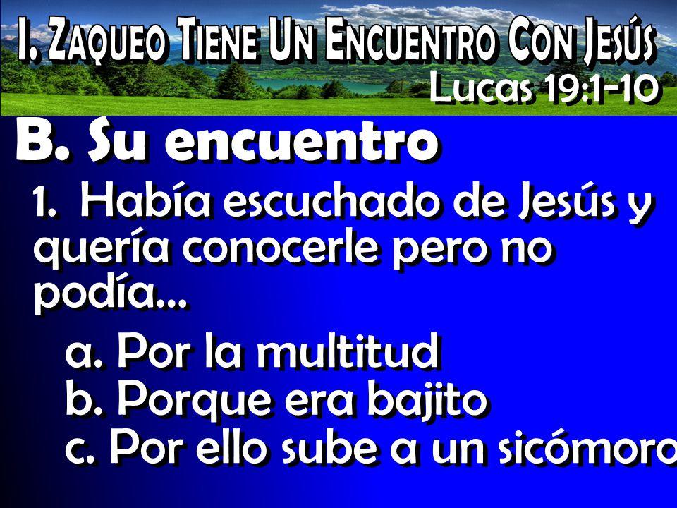I. Zaqueo Tiene Un Encuentro Con Jesús