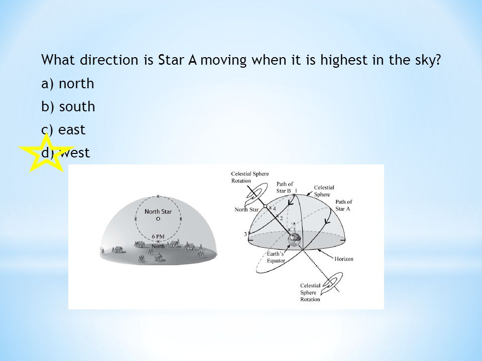 What direction is Star A moving when it is highest in the sky