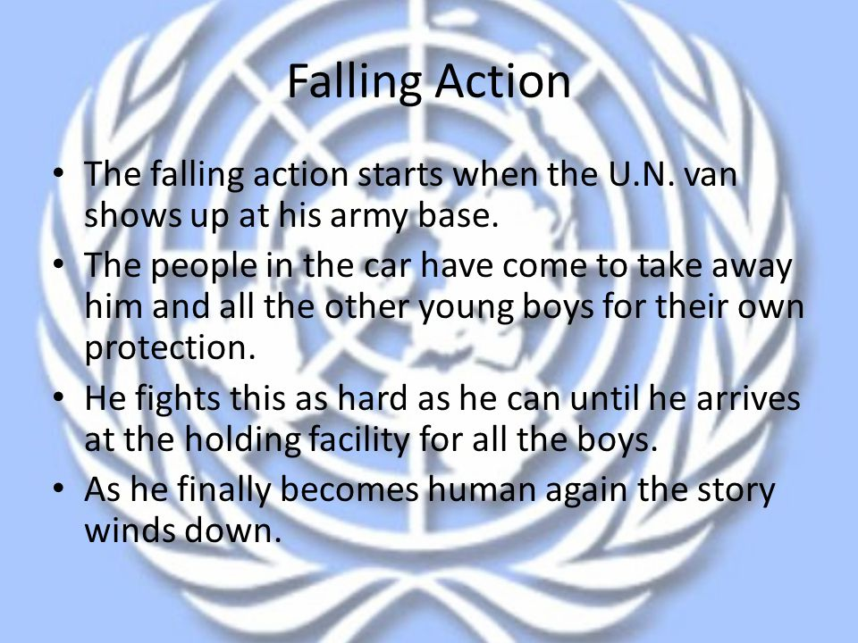 Falling Action The falling action starts when the U.N. van shows up at his army base.