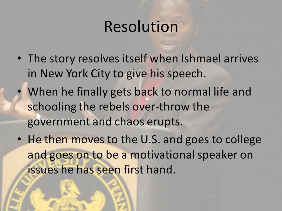 Resolution The story resolves itself when Ishmael arrives in New York City to give his speech.