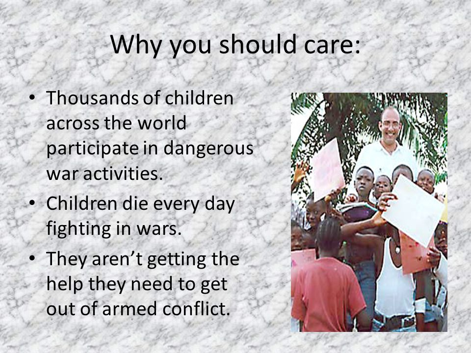 Why you should care: Thousands of children across the world participate in dangerous war activities.