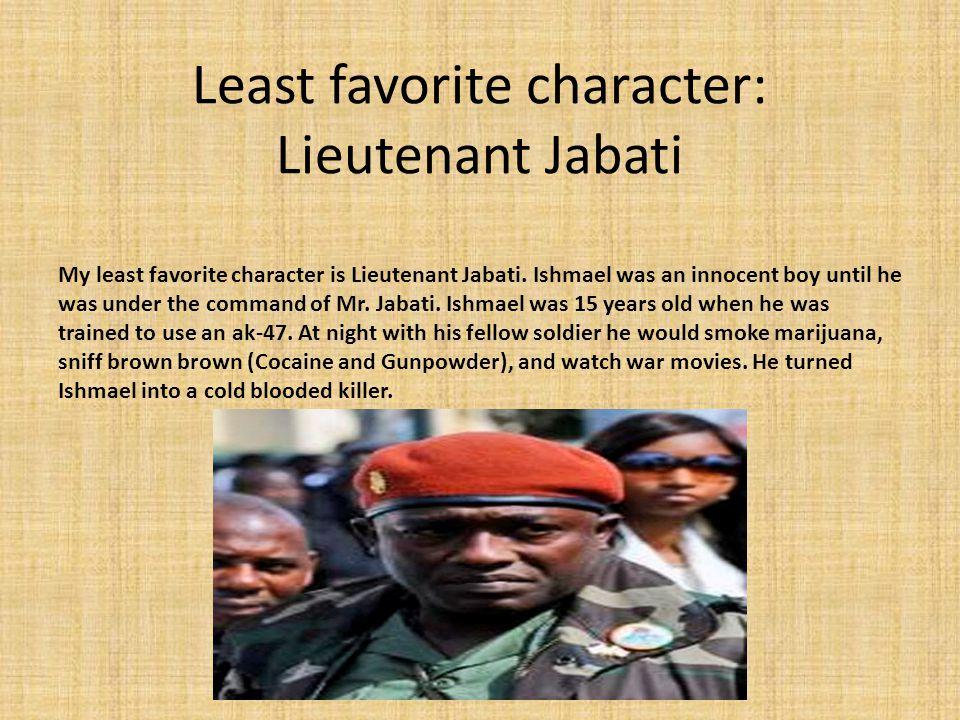 Least favorite character: Lieutenant Jabati