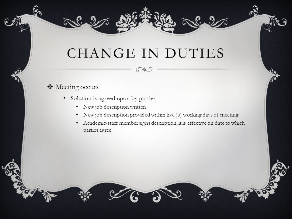 Change in duties Meeting occurs Solution is agreed upon by parties