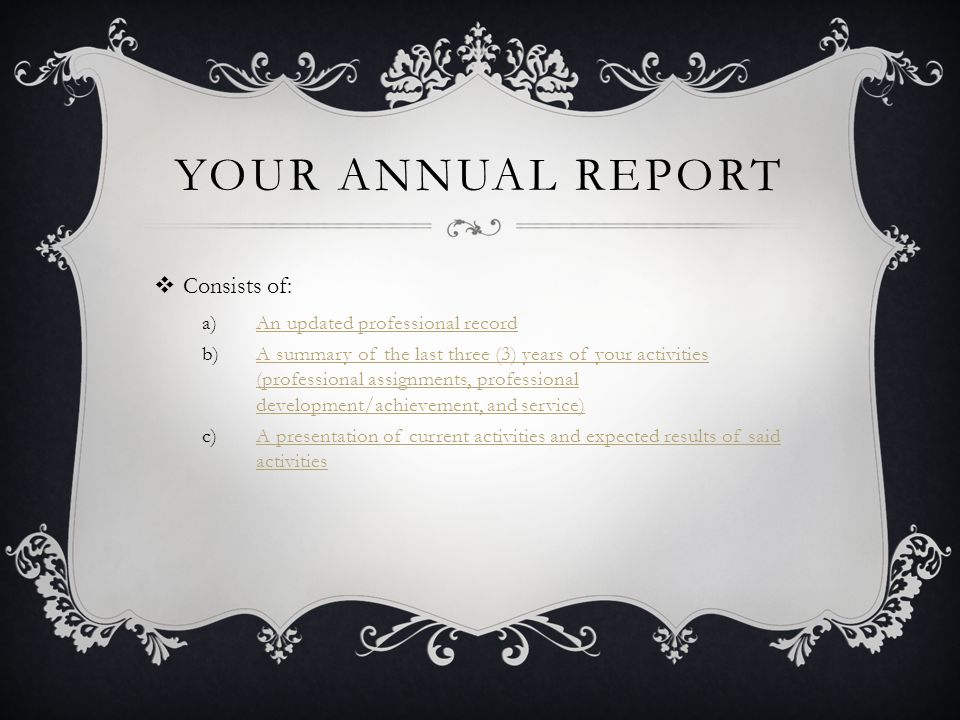 Your Annual Report Consists of: An updated professional record