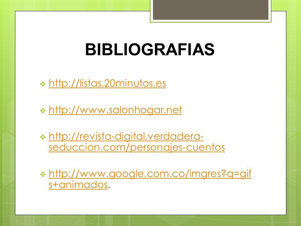 BIBLIOGRAFIAS http://listas.20minutos.es http://www.salonhogar.net