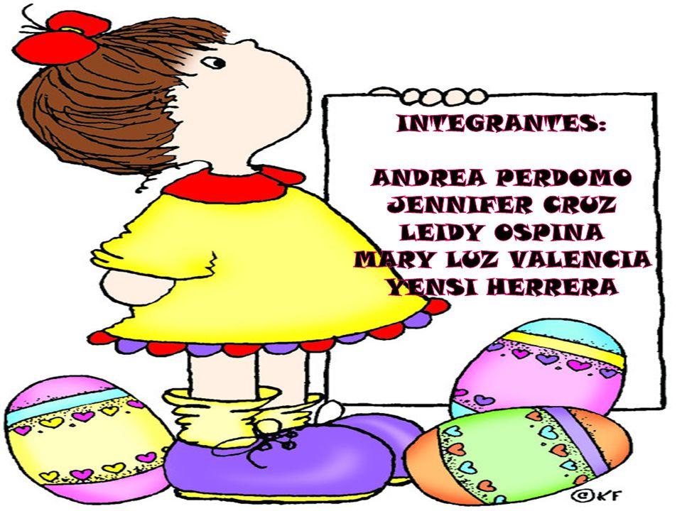 INTEGRANTES: ANDREA PERDOMO JENNIFER CRUZ LEIDY OSPINA MARY LUZ VALENCIA YENSI HERRERA