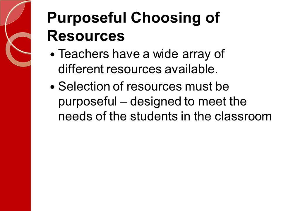 Purposeful Choosing of Resources