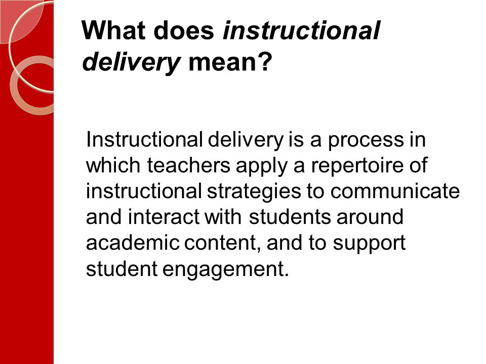 What does instructional delivery mean