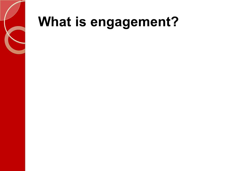 What is engagement Discuss what engagement means.