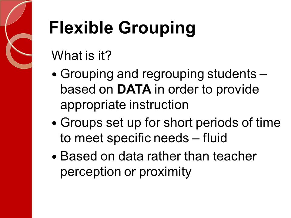 Flexible Grouping What is it