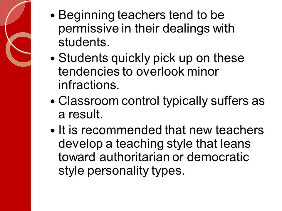 Classroom control typically suffers as a result.