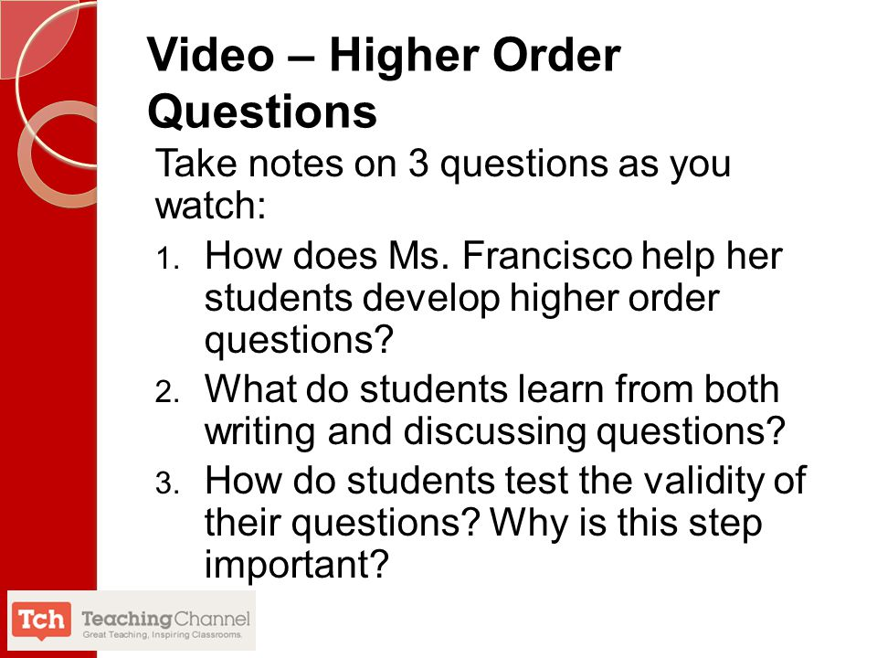 Video – Higher Order Questions