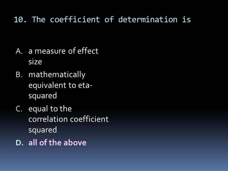 10. The coefficient of determination is