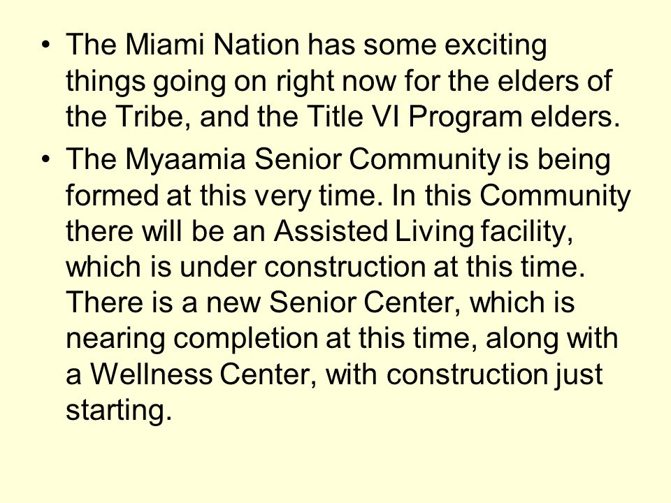 The Miami Nation has some exciting things going on right now for the elders of the Tribe, and the Title VI Program elders.