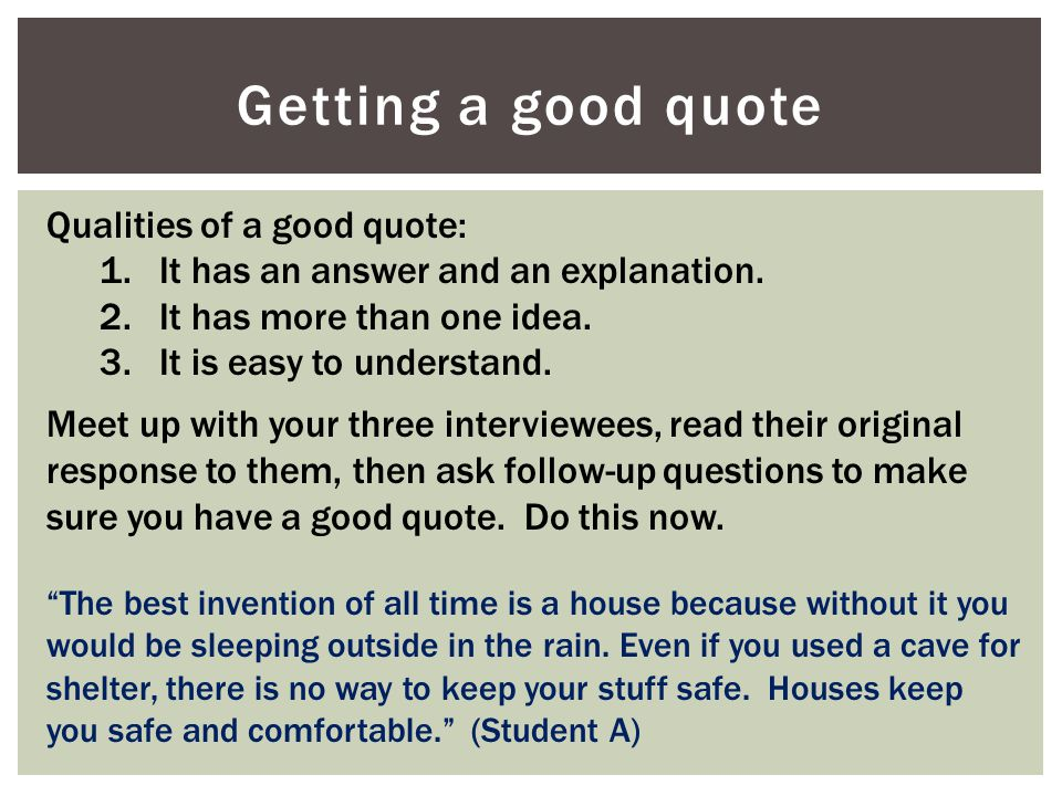 Getting a good quote Qualities of a good quote: