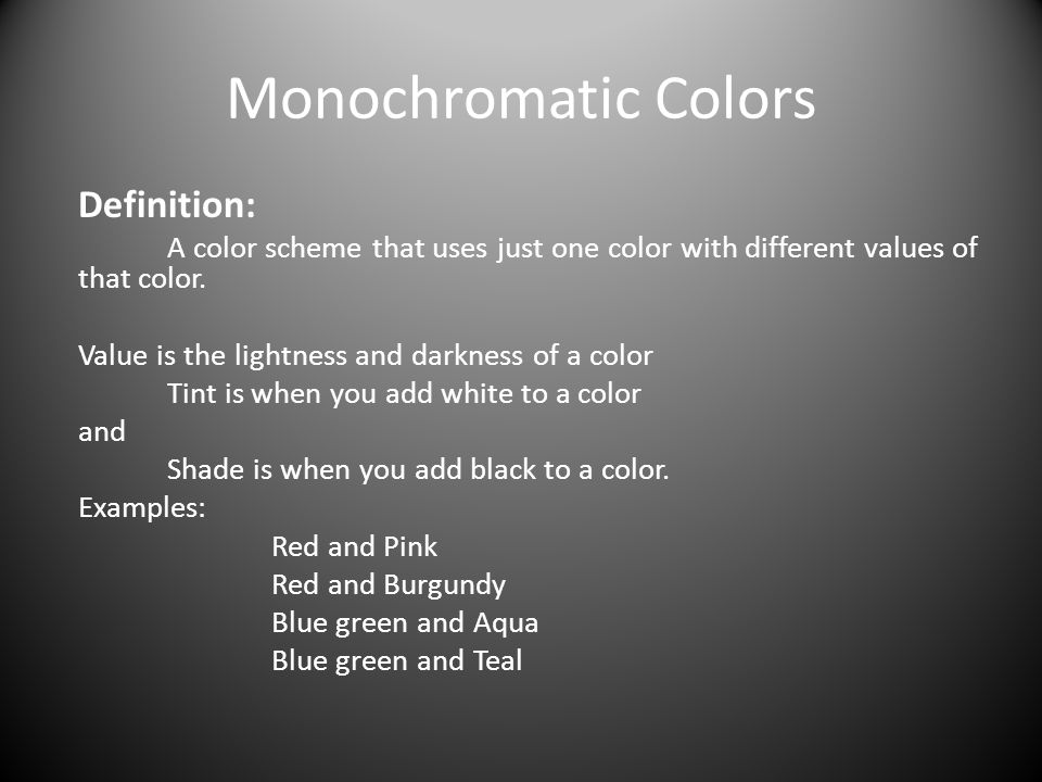 Monochromatic Colors Definition: