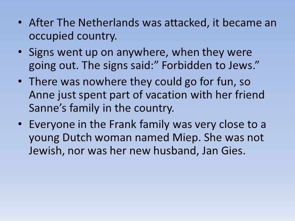 After The Netherlands was attacked, it became an occupied country.