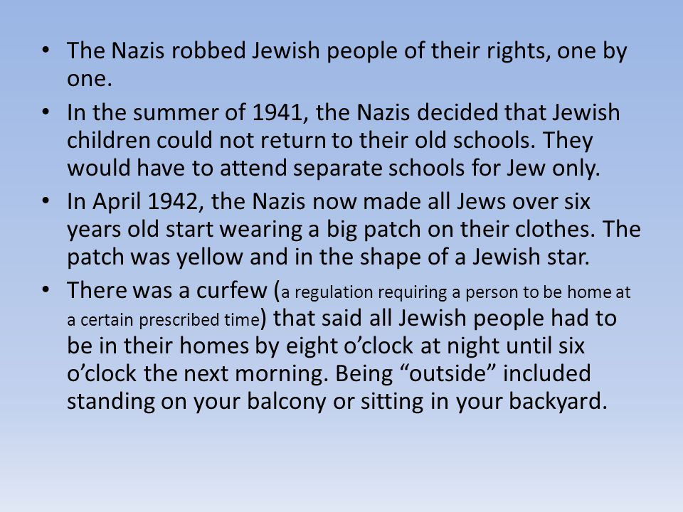 The Nazis robbed Jewish people of their rights, one by one.