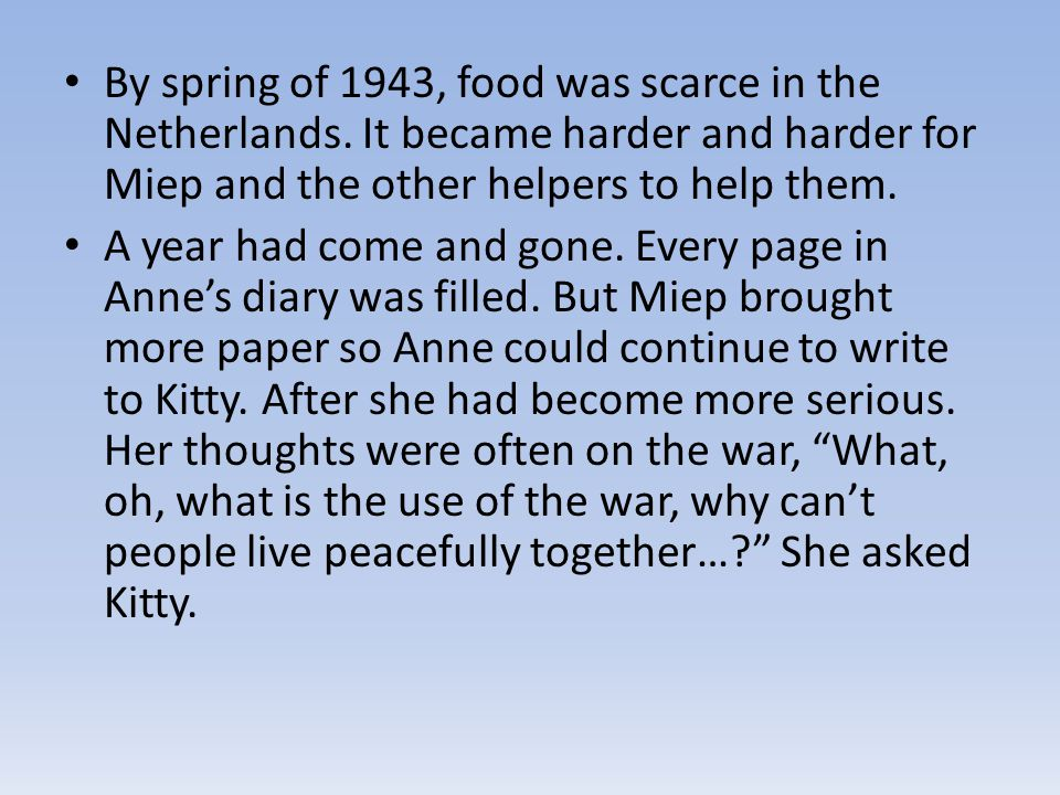 By spring of 1943, food was scarce in the Netherlands
