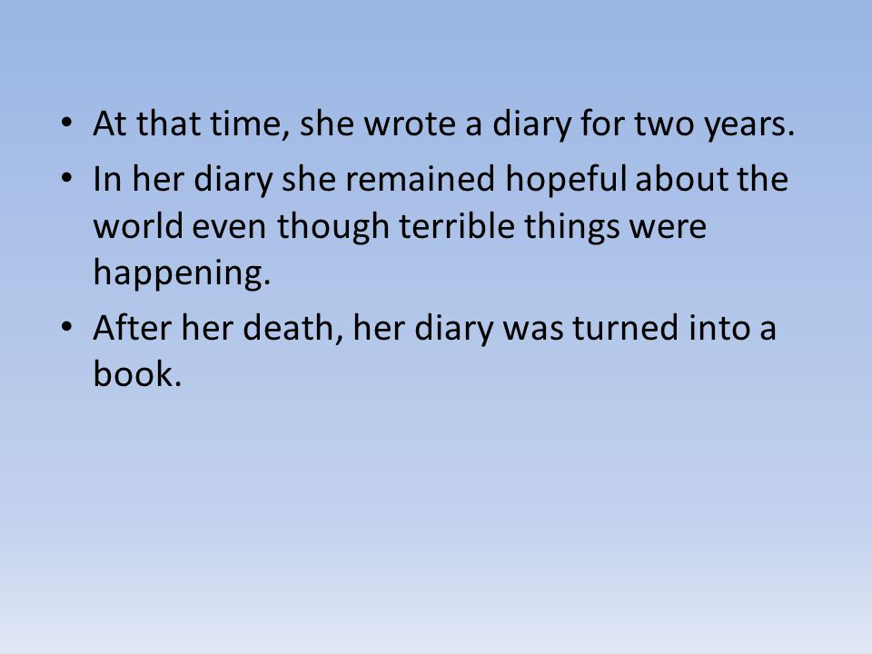 At that time, she wrote a diary for two years.