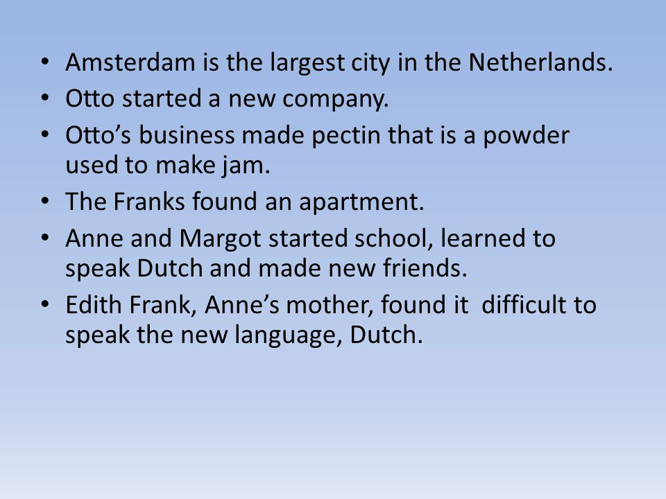 Amsterdam is the largest city in the Netherlands.