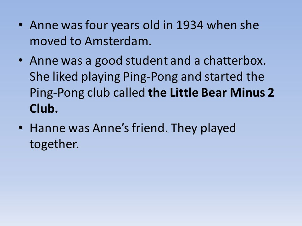 Anne was four years old in 1934 when she moved to Amsterdam.