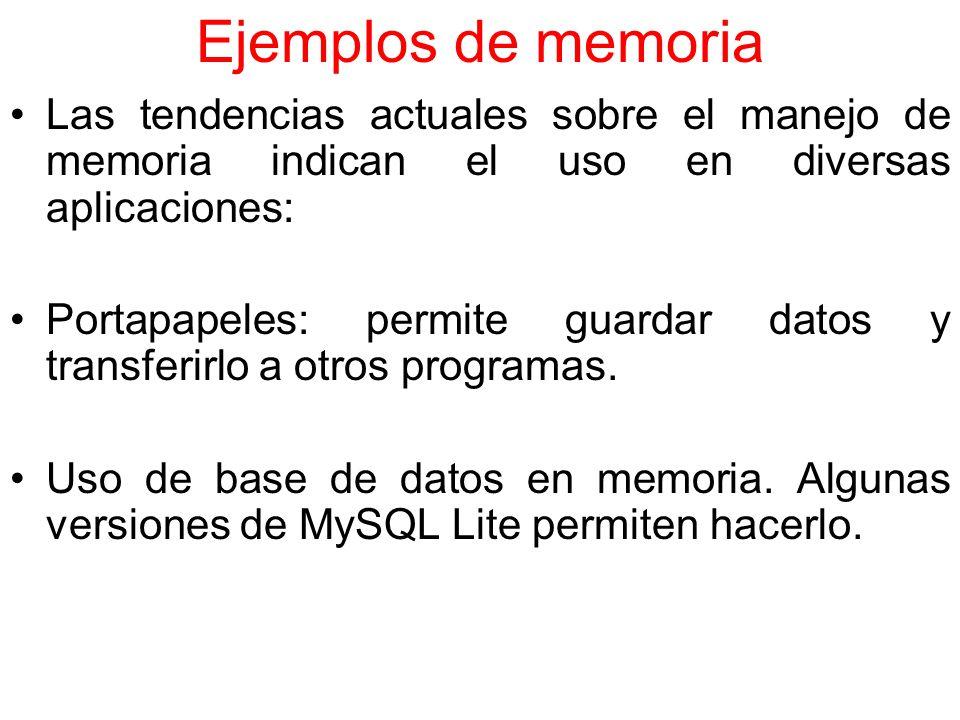 Ejemplos de memoria Las tendencias actuales sobre el manejo de memoria indican el uso en diversas aplicaciones:
