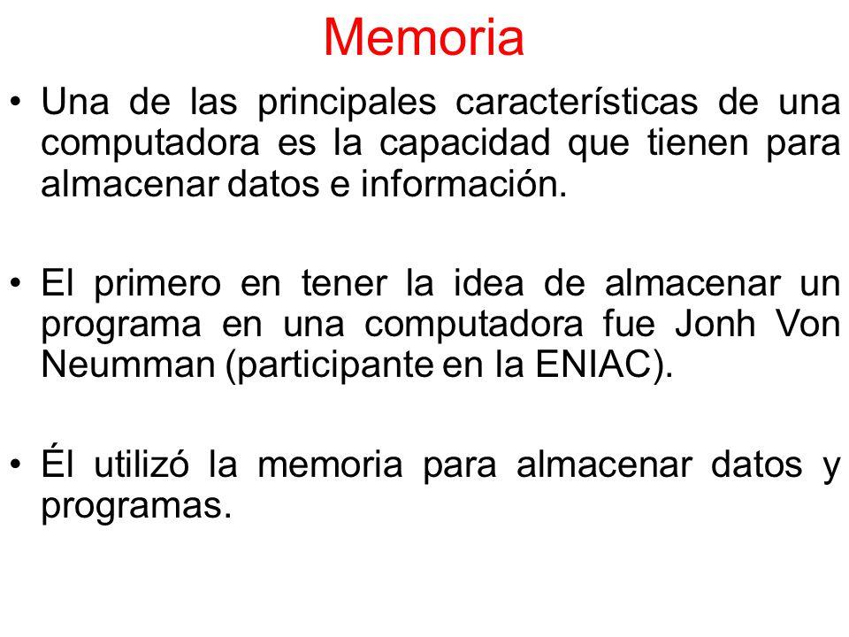 Memoria Una de las principales características de una computadora es la capacidad que tienen para almacenar datos e información.