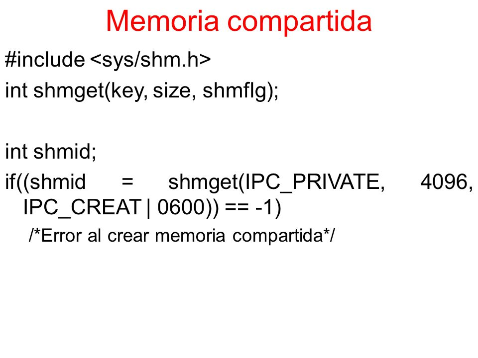 Memoria compartida #include <sys/shm.h>