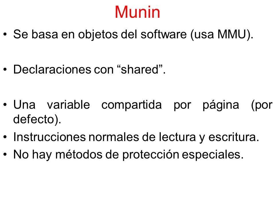 Munin Se basa en objetos del software (usa MMU).