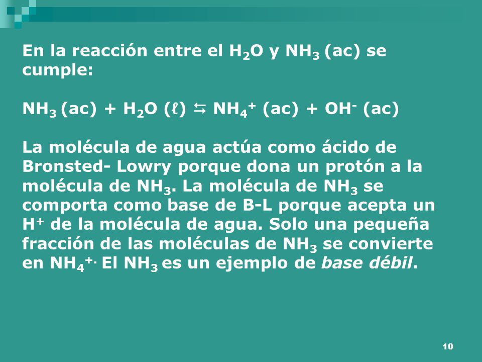 En la reacción entre el H2O y NH3 (ac) se cumple: