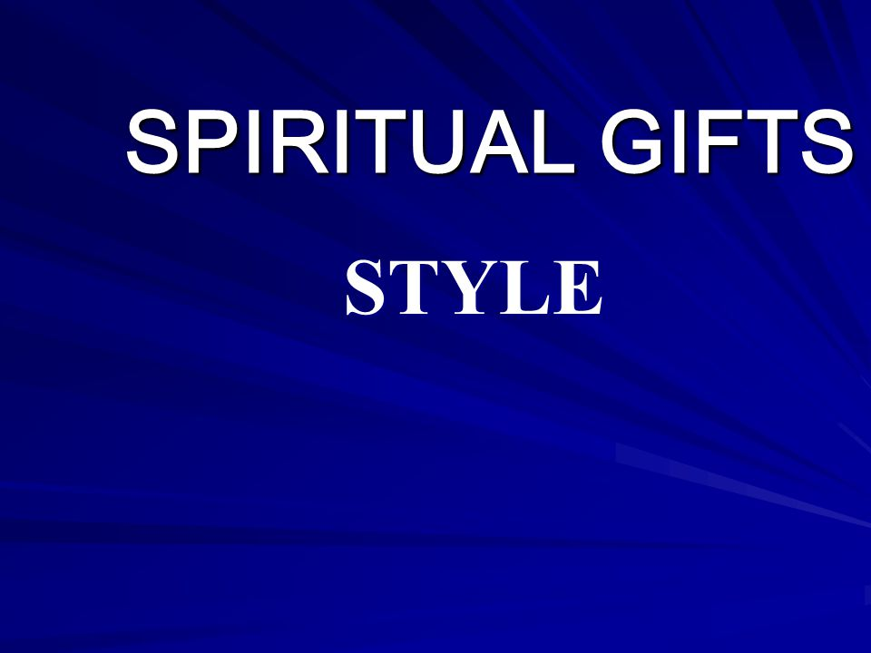 SPIRITUAL GIFTS STYLE