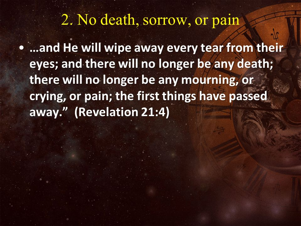 2. No death, sorrow, or pain