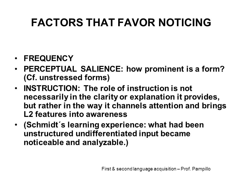 FACTORS THAT FAVOR NOTICING