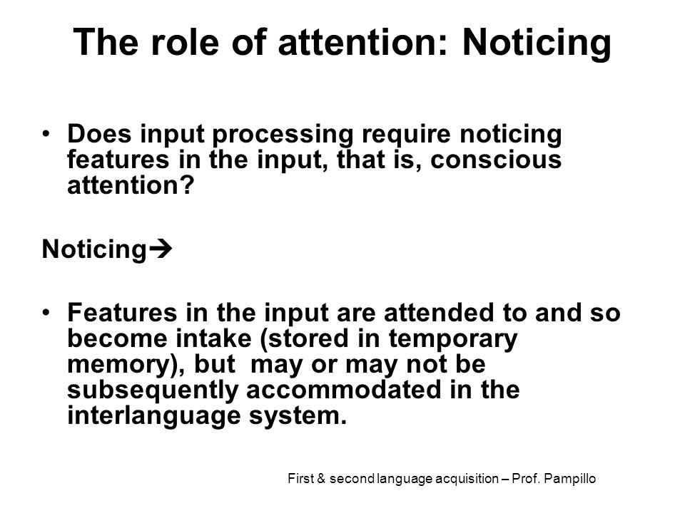 The role of attention: Noticing